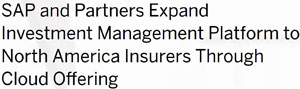 SAP Investment Management Platform to North America Insurers Through Cloud Offering